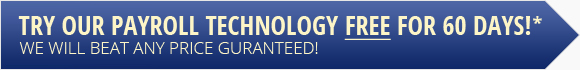Try Our Payroll Technology FREE For 60 Days! We Will Beat Any Price Guranteed!
