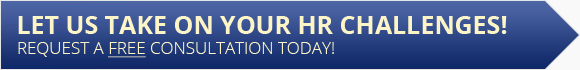 Let Us Take on Your HR Challenges! Request a FREE Consultation Today!