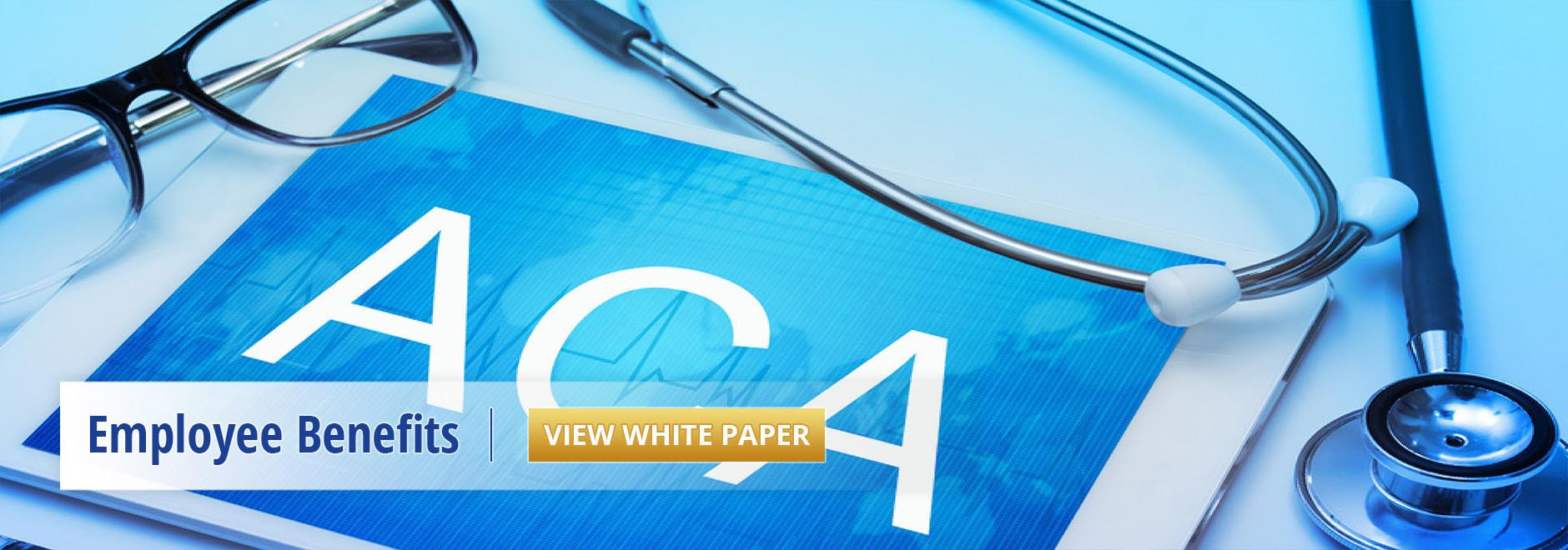 "View ""THe ACA and You"" White Paper"