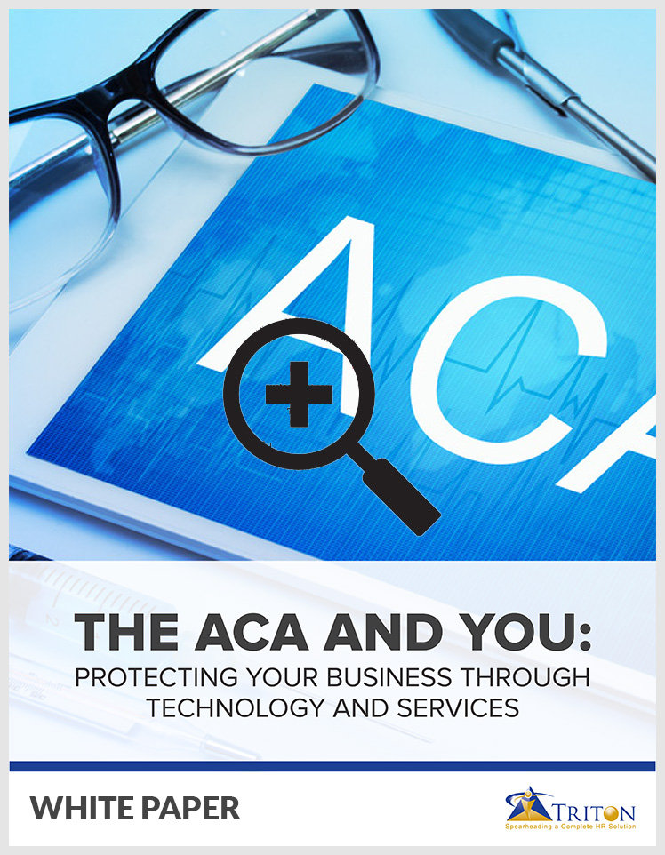 Triton Benefits White Paper - The ACA And You